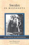 Swedes in Minnesota - Anne Gillespie Lewis, Bill Holm