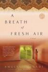 A Breath of Fresh Air (Ballantine Reader's Circle) - Amulya Malladi