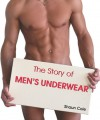 The Story of Men's Underwear - Shaun Cole