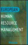 European Human Resource Management: An Introduction to Comparative Theory and Practice - Clark