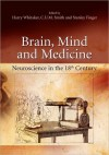 Brain, Mind and Medicine:: Essays in Eighteenth-Century Neuroscience - Harry Whitaker, C.U.M. Smith, Stanley Finger