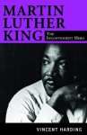 Martin Luther King: The Inconvenient Hero , rev. ed. - Vincent Harding