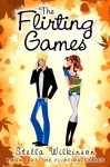 The Flirting Games - Stella Wilkinson