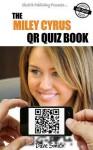The Miley Cyrus Qr Book Quiz - Dave Smith