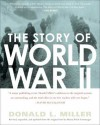The Story of World War II: Revised, expanded, and updated from the original t - Donald L. Miller, Henry Steele Commager