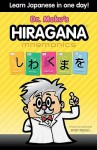Hiragana Mnemonics: Learn Japanese in One Day with Dr. Moku - Bob Byrne
