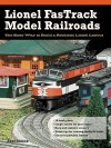 Lionel Fastrack Model Railroads: The Easy Way to Build a Realistic Lionel Layout - Robert Schleicher