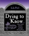 Dying to Know - Lila Perl, Nicholas Heweston