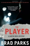 The Player: A Mystery (Carter Ross Mysteries) - Brad Parks