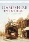Hampshire Past & Present - Rupert Matthews