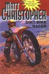 Dirt Bike Racer - Matt Christopher, Barry Bomzer