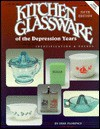 Kitchen Glassware of the Depression Years (Kitchen Glassware of the Depression Years: Identification & Values) - Gene Florence