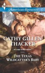 The Texas Wildcatter's Baby - Cathy Gillen Thacker