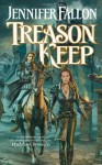 Treason Keep - Jennifer Fallon