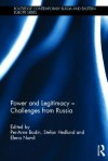 Power and Legitimacy - Challenges from Russia - Per-Arne Bodin, Stefan Hedlund, Elena Namli