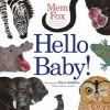 Hello Baby! (Board Book) - Mem Fox, Steve Jenkins