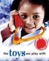 The Toys We Play With - Sally Hewitt, Jane Rowe
