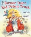 Farmer Dale's Red Pickup Truck - Lisa Wheeler, Ivan Bates