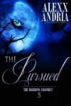 The Pursued - Alexx Andria