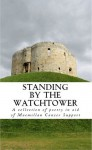 Standing by the Watchtower: Volume 1 - C.S. Woolley, Tom Woolley, Alexandra Brennan, Naomi Milnes, Rebecca Granillo