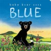 Baby Bear Sees Blue (Board Book) - Ashley Wolff
