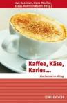 Kaffee, Kse, Karies ...: Biochemie Im Alltag - Jan Koolman, Hans Moeller, K H Rohm