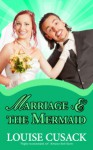 Marriage & The Mermaid (a Hapless Heros) - Louise Cusack