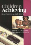 Children Achieving: Best Practices In Early Literacy - Susan B. Neuman