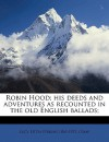 Robin Hood; His Deeds and Adventures as Recounted in the Old English Ballads; - Lucy Fitch Perkins