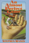 An Almost Perfect Game - Stephen Manes