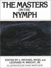 The Masters on the Nymph - J. Michael Migel, Leonard Wright, Leonard M. Wright Jr., Nick Lyons