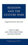 Religion and the Culuture Wars: Dispatches from the Front - John C. Green
