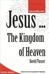 Jesus ... The Kingdom of Heaven - David Flusser