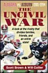 The Uncivil War: Alabama Vs. Auburn, 1981-1994 - Scott T. Brown