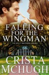 Falling for the Wingman (The Kelly Brothers, Book 3) - Crista McHugh
