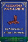 The Comforts of a Muddy Saturday (Sunday Philosophy Club, #5) - Alexander McCall Smith