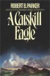 A Catskill Eagle (Spenser, #12) - Michael Prichard, Robert B. Parker