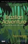 Brazilian Adventure: The Classic Quest for the Lost City of Z - Peter Fleming