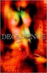 Decadence 1 - Monica J. O'Rourke