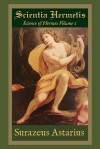 Scientia Hermetis, Science of Hermes Volume 1 (Hermead, #1) - Surazeus Astarius
