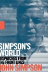 Simpson's World: Dispatches from the Front Lines - John Cody Fidler-Simpson