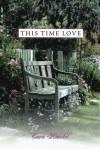 This Time Love - Tara Randel