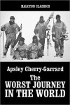 The Worst Journey in the World by Apsley Cherry-Garrard - Apsley Cherry-Garrard