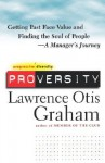 Proversity: Getting Past Face Value and Finding the Soul of People -- A Manager's Journey - Lawrence Otis Graham