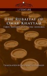 The Rubaiyat of Omar Khayyam, First, Second and Fifth Editions - Omar Khayyám, Edward FitzGerald