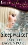 Sleep Walker - Tanith Davenport
