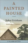 A Painted House - John Grisham, David Lansbury