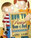 How to Raise Mom and Dad - Josh Lerman, Greg Clarke