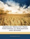 American Thought from Puritanism to Pragmatism and Beyond - Isaac Woodbridge Riley