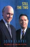 Still The Two - John Clarke